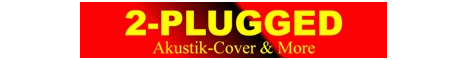 2-PLUGGED - Akustik-Cover And More-